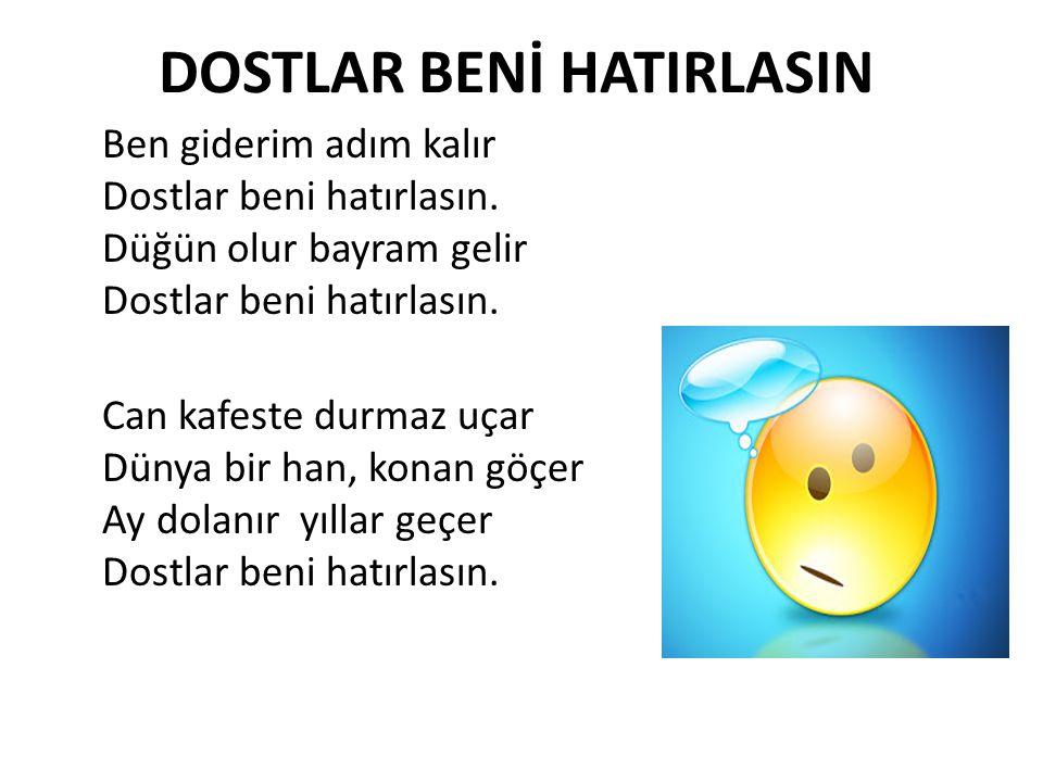 DOSTLAR BENİ HATIRLASIN