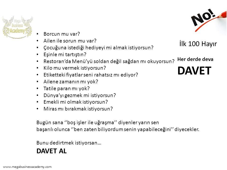 DAVET İlk 100 Hayır DAVET AL Borcun mu var Ailen ile sorun mu var
