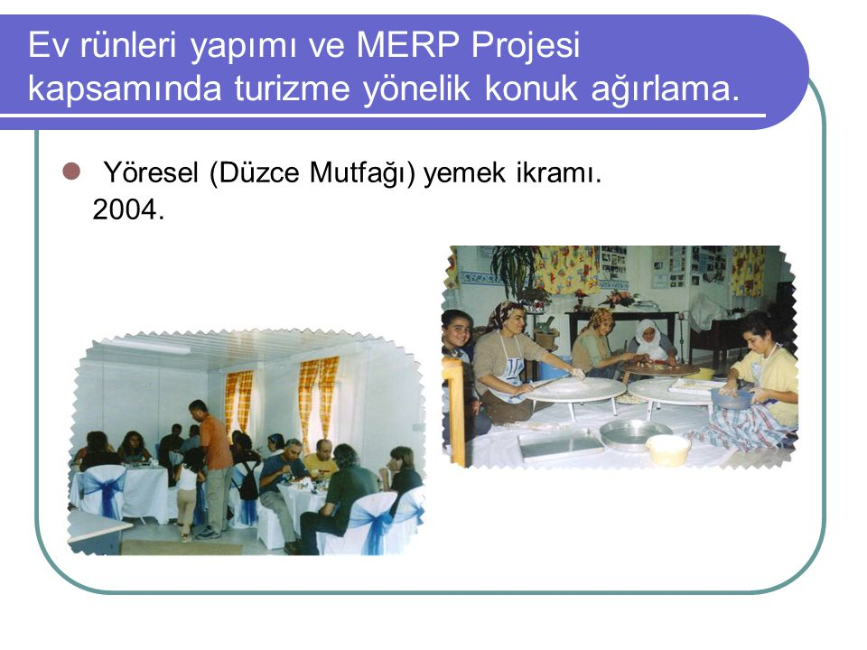 Yöresel (Düzce Mutfağı) yemek ikramı. 2004.
