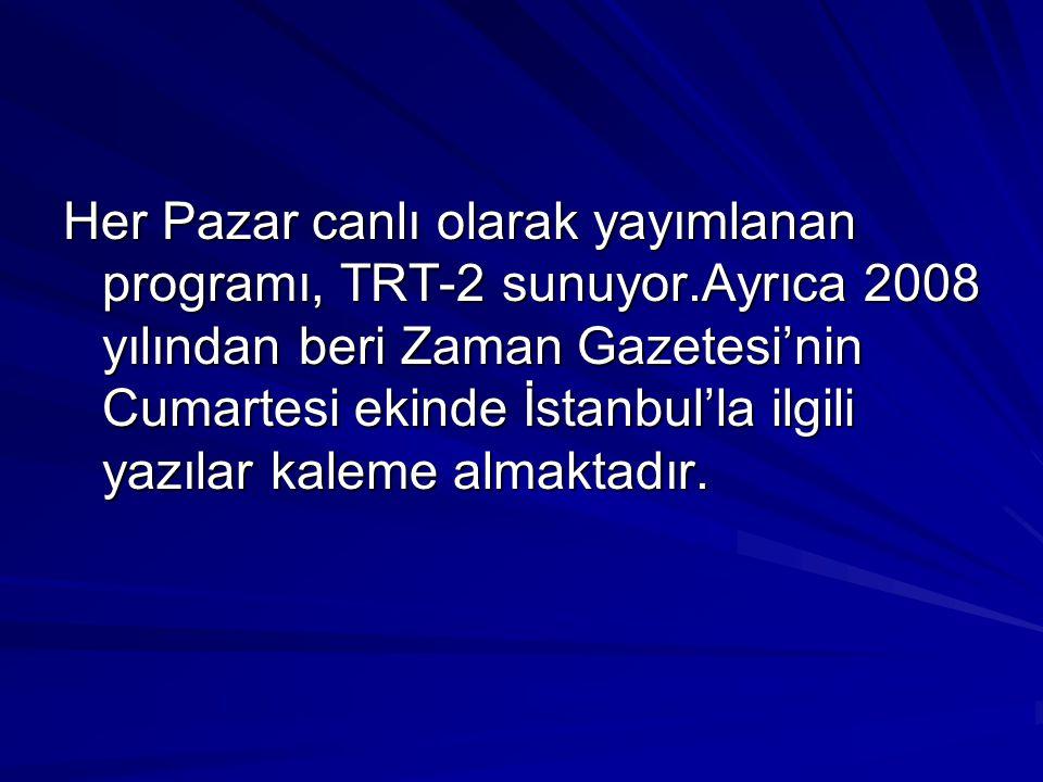 Her Pazar canlı olarak yayımlanan programı, TRT-2 sunuyor