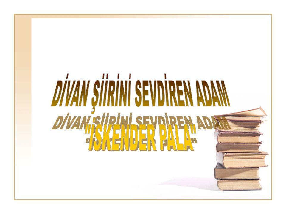 DİVAN ŞİİRİNİ SEVDİREN ADAM