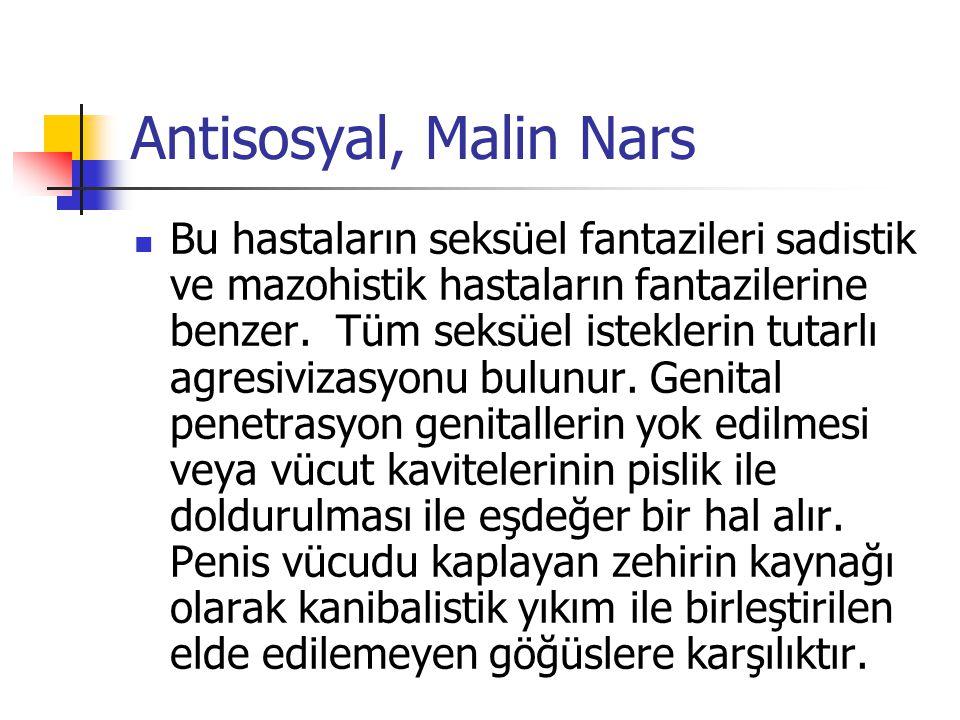 Antisosyal, Malin Nars