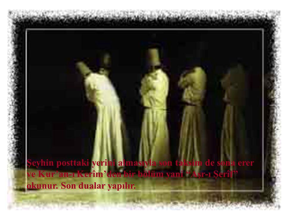 Şeyhin posttaki yerini almasıyla son taksim de sona erer ve Kur'an-ı Kerîm'den bir bölüm yani Aşr-ı Şerîf okunur.
