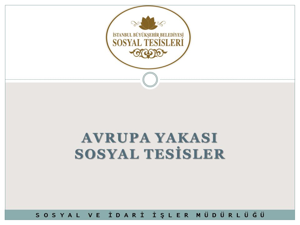 AVRUPA YAKASI SOSYAL TESİSLER