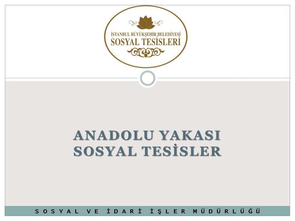 ANADOLU YAKASI SOSYAL TESİSLER