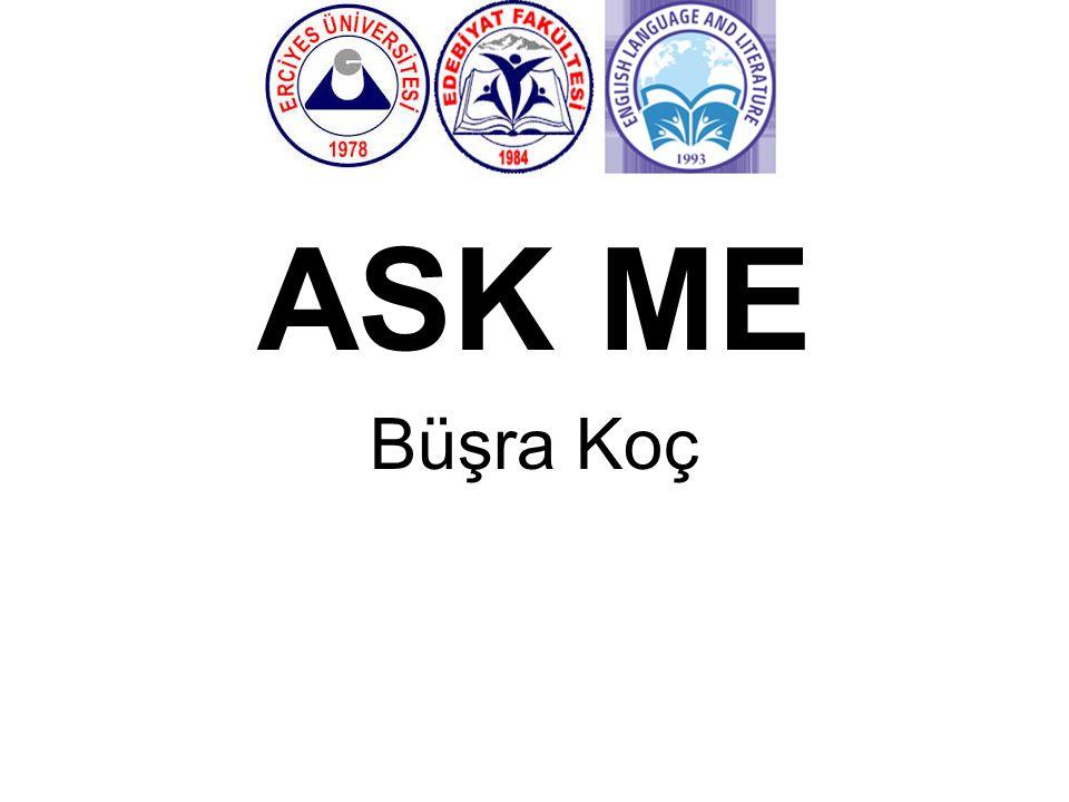 ASK ME Büşra Koç