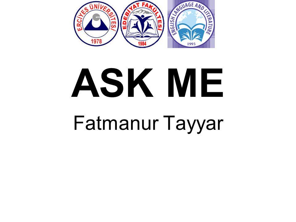 ASK ME Fatmanur Tayyar