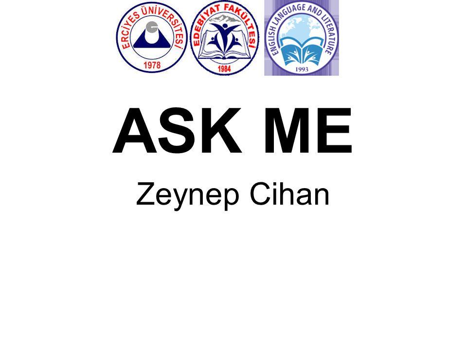 ASK ME Zeynep Cihan