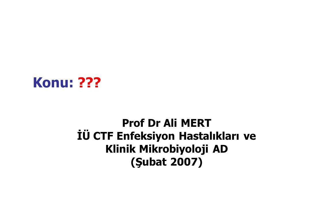İÜ CTF Enfeksiyon Hastalıkları ve Klinik Mikrobiyoloji AD