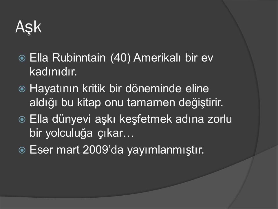 Aşk Ella Rubinntain (40) Amerikalı bir ev kadınıdır.