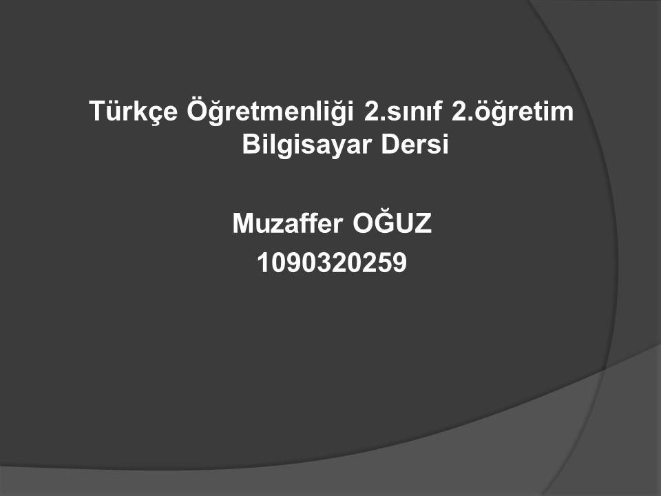 Türkçe Öğretmenliği 2.sınıf 2.öğretim Bilgisayar Dersi