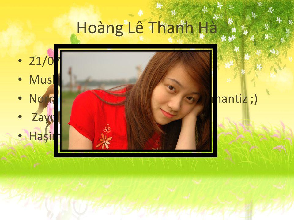 Hoàng Lê Thanh Hà 21/07/1991 Musluman olmak olacak