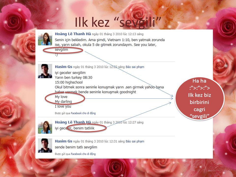 Ilk kez sevgili Ha ha : >: >: >