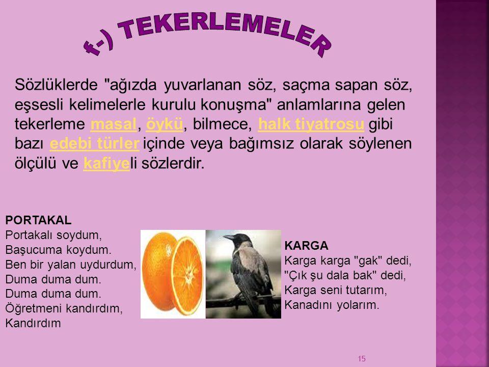 f-) TEKERLEMELER