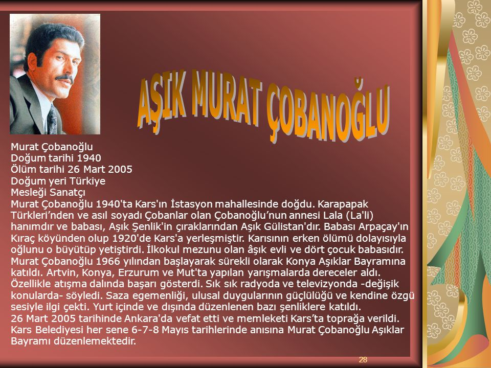 AŞIK MURAT ÇOBANOĞLU Aşık Murat Çobanoğlu 28