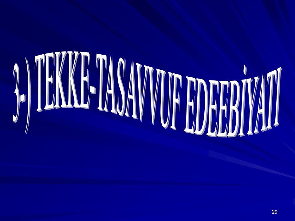 3-) TEKKE-TASAVVUF EDEEBİYATI