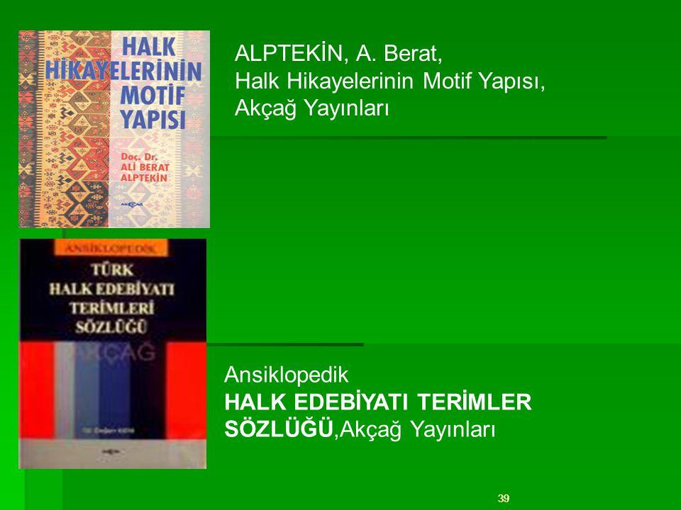 ALPTEKİN, A. Berat, Halk Hikayelerinin Motif Yapısı, Akçağ Yayınları