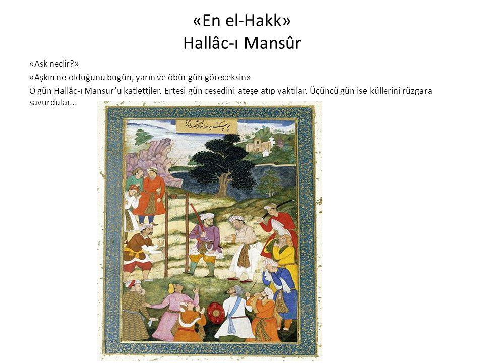 «En el-Hakk» Hallâc-ı Mansûr