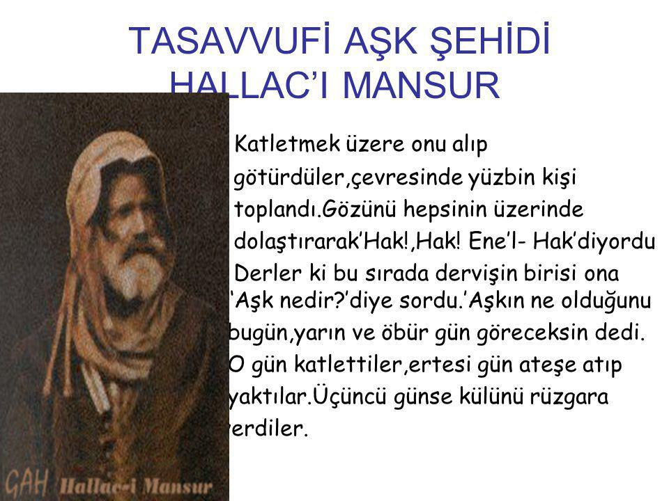TASAVVUFİ AŞK ŞEHİDİ HALLAC'I MANSUR