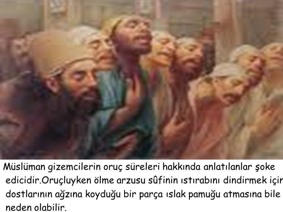 Müslüman gizemcilerin oruç süreleri hakkında anlatılanlar şoke