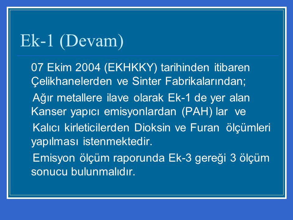 Ek-1 (Devam) 07 Ekim 2004 (EKHKKY) tarihinden itibaren Çelikhanelerden ve Sinter Fabrikalarından;