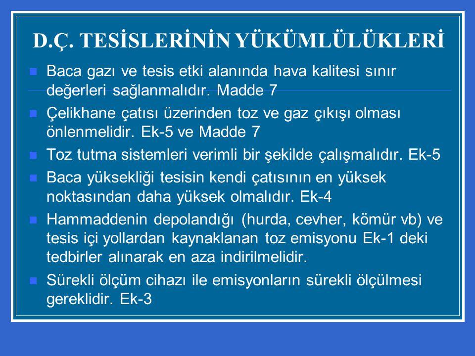 D.Ç. TESİSLERİNİN YÜKÜMLÜLÜKLERİ