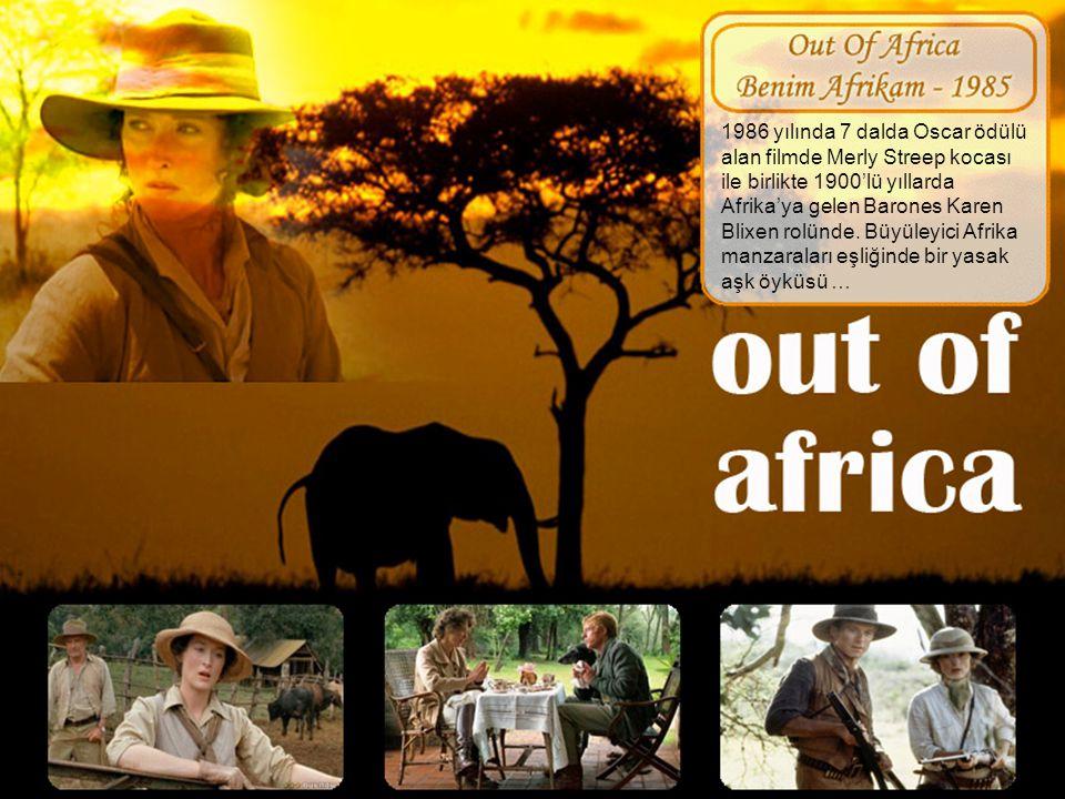 1986 yılında 7 dalda Oscar ödülü alan filmde Merly Streep kocası ile birlikte 1900'lü yıllarda Afrika'ya gelen Barones Karen Blixen rolünde.