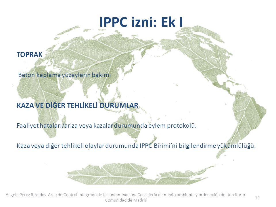 IPPC izni: Ek I TOPRAK KAZA VE DİĞER TEHLİKELİ DURUMLAR