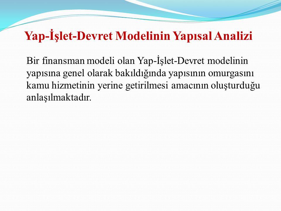 Yap-İşlet-Devret Modelinin Yapısal Analizi