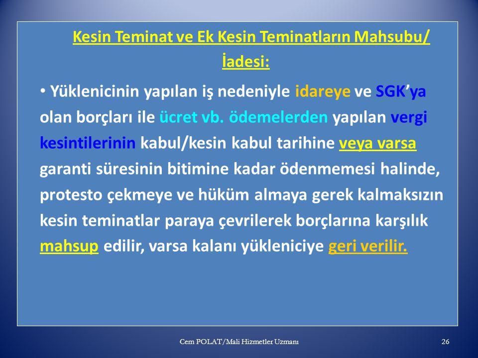 Kesin Teminat ve Ek Kesin Teminatların Mahsubu/ İadesi: