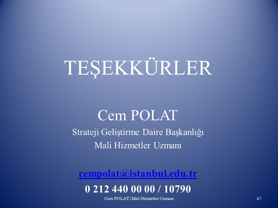 TEŞEKKÜRLER Cem POLAT cempolat@istanbul.edu.tr 0 212 440 00 00 / 10790