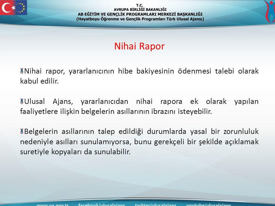 Nihai Rapor Nihai rapor, yararlanıcının hibe bakiyesinin ödenmesi talebi olarak kabul edilir.