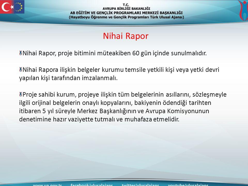 Nihai Rapor Nihai Rapor, proje bitimini müteakiben 60 gün içinde sunulmalıdır.