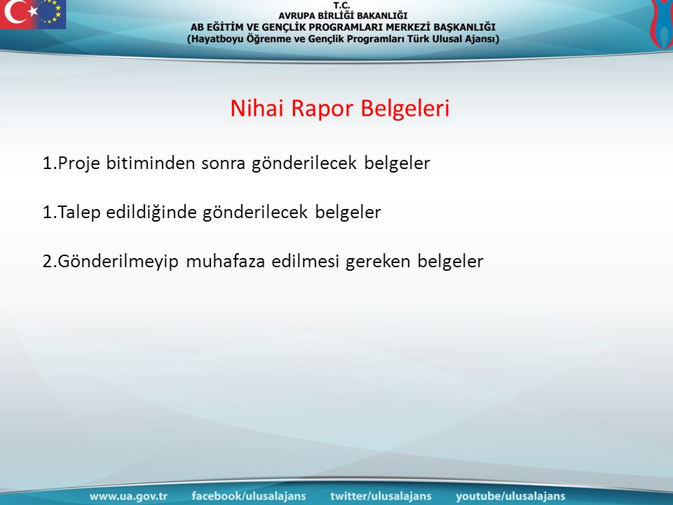 Nihai Rapor Belgeleri Proje bitiminden sonra gönderilecek belgeler