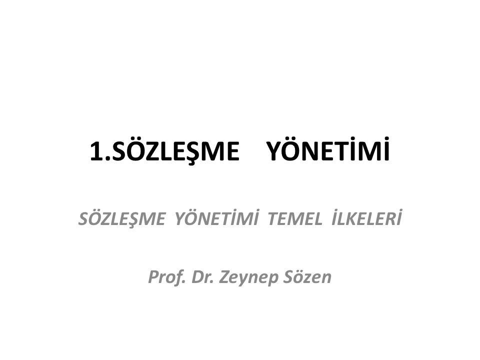 SÖZLEŞME YÖNETİMİ TEMEL İLKELERİ Prof. Dr. Zeynep Sözen