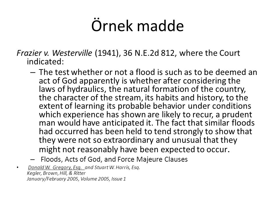 Örnek madde Frazier v. Westerville (1941), 36 N.E.2d 812, where the Court indicated: