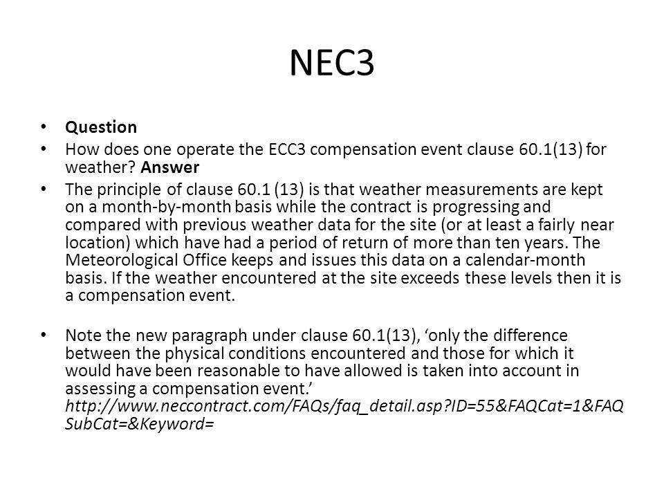 NEC3 Question. How does one operate the ECC3 compensation event clause 60.1(13) for weather Answer.