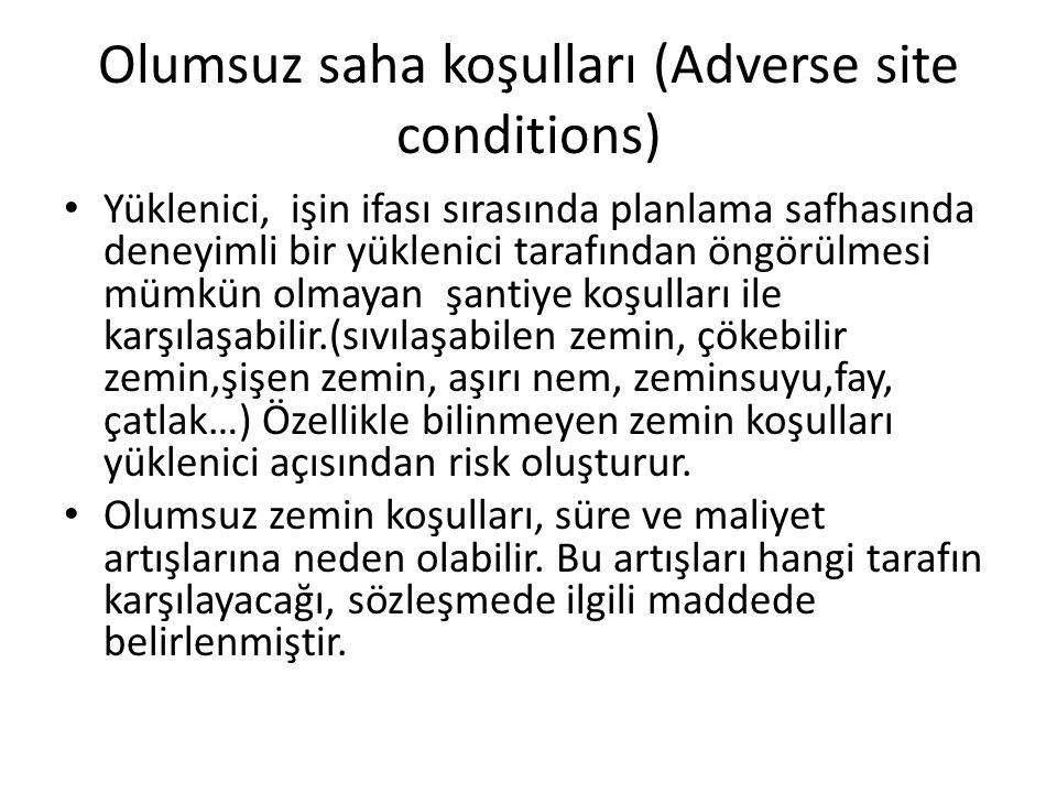 Olumsuz saha koşulları (Adverse site conditions)