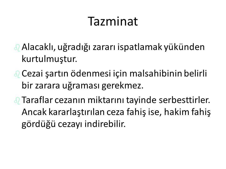 Tazminat Alacaklı, uğradığı zararı ispatlamak yükünden kurtulmuştur.
