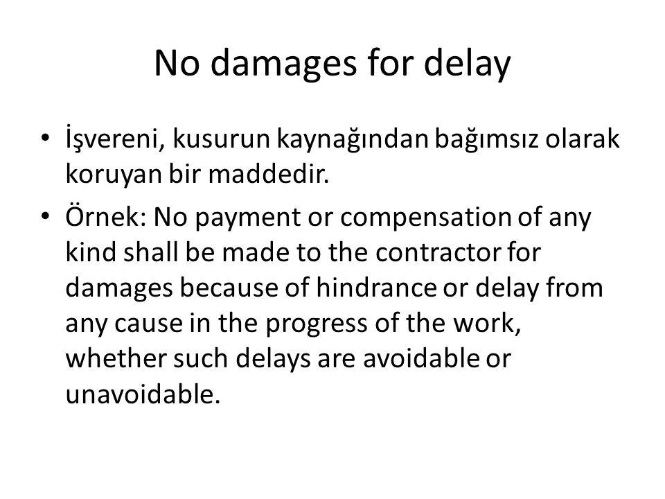 No damages for delay İşvereni, kusurun kaynağından bağımsız olarak koruyan bir maddedir.