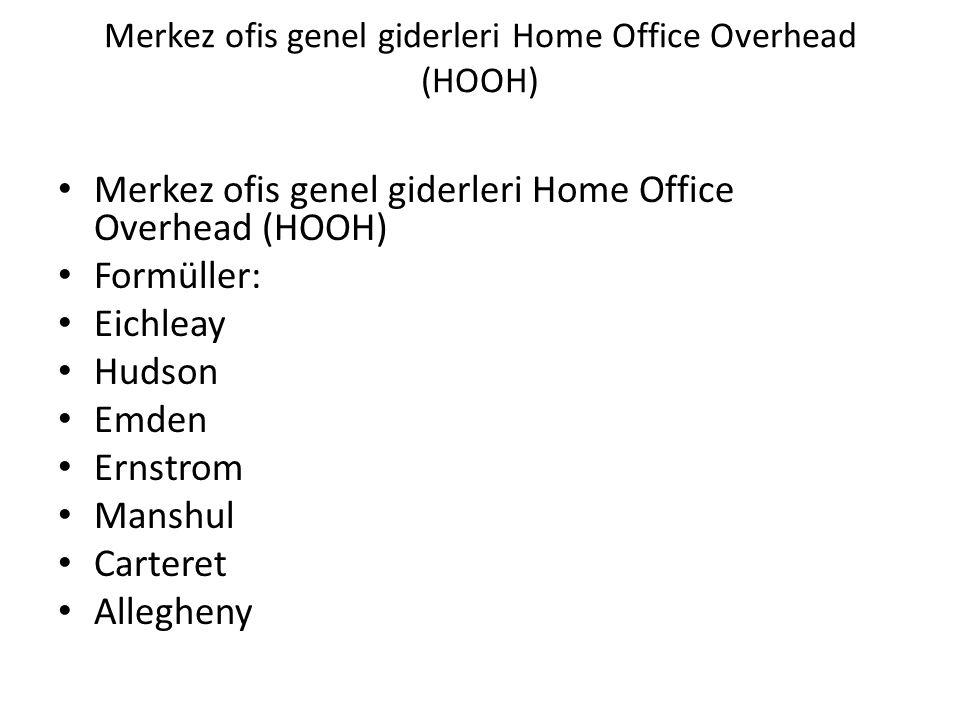 Merkez ofis genel giderleri Home Office Overhead (HOOH)