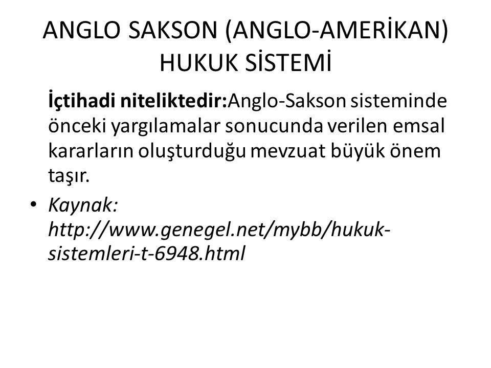 ANGLO SAKSON (ANGLO-AMERİKAN) HUKUK SİSTEMİ