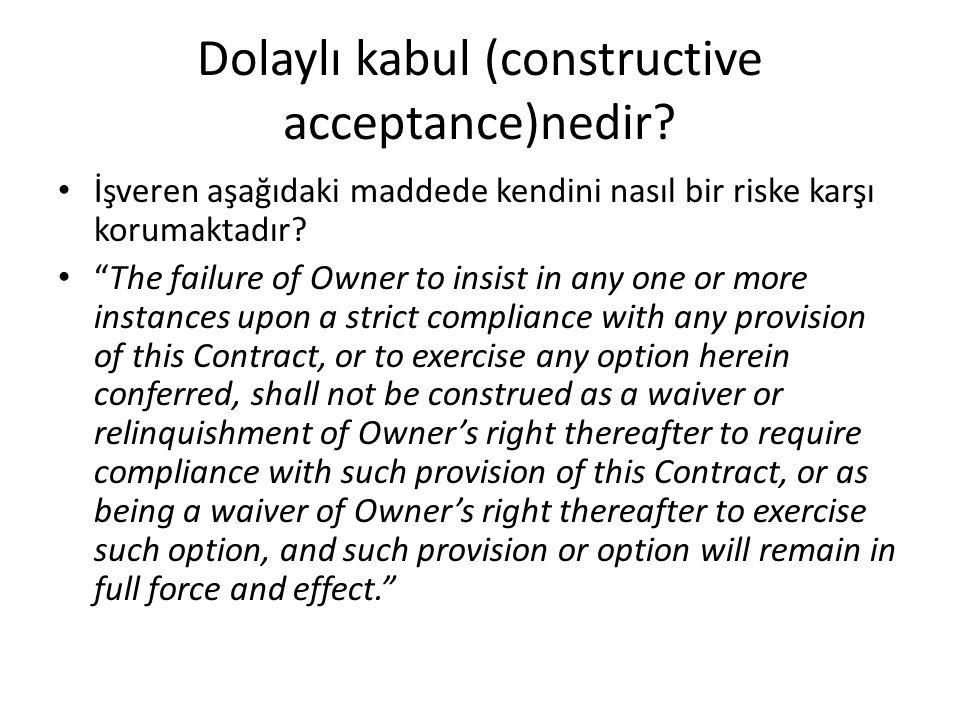 Dolaylı kabul (constructive acceptance)nedir
