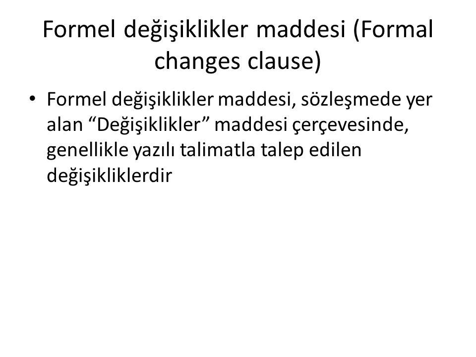 Formel değişiklikler maddesi (Formal changes clause)