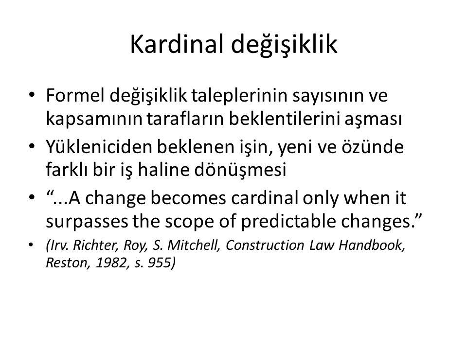 Kardinal değişiklik Formel değişiklik taleplerinin sayısının ve kapsamının tarafların beklentilerini aşması.