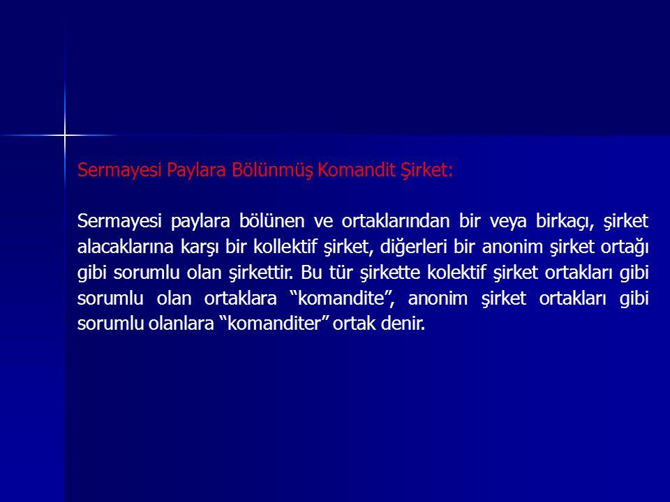 Sermayesi Paylara Bölünmüş Komandit Şirket: