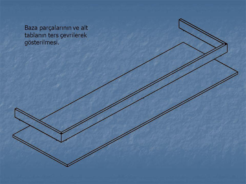Baza parçalarının ve alt tablanın ters çevrilerek gösterilmesi.