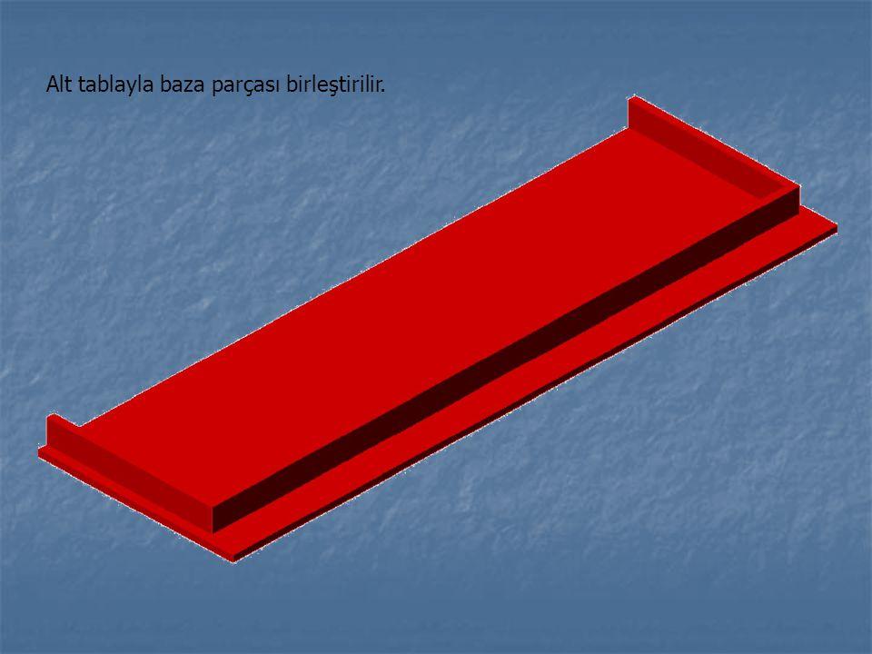 Alt tablayla baza parçası birleştirilir.