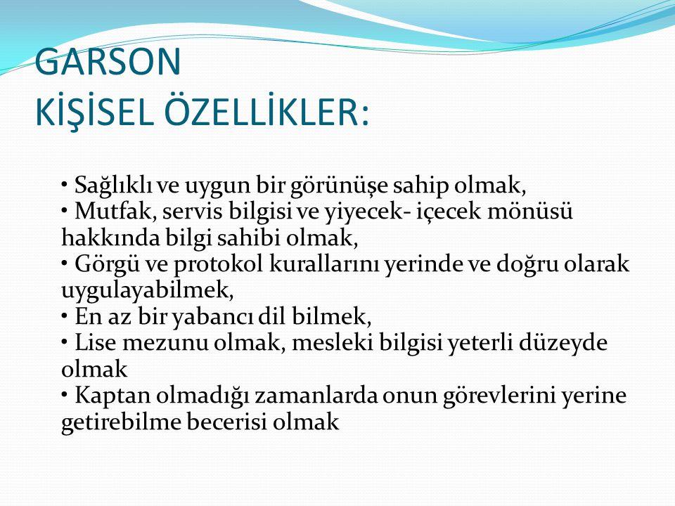 GARSON KİŞİSEL ÖZELLİKLER: