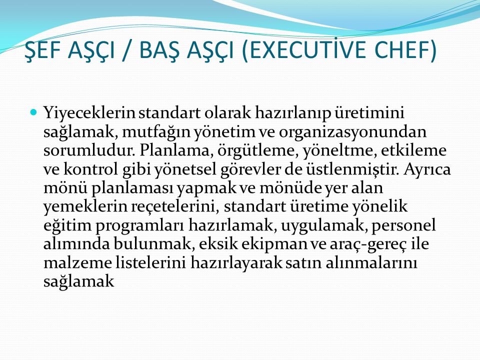 ŞEF AŞÇI / BAŞ AŞÇI (EXECUTİVE CHEF)